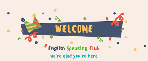 Trải nghiệm luyện nói tiếng Anh tại các câu lạc bộ